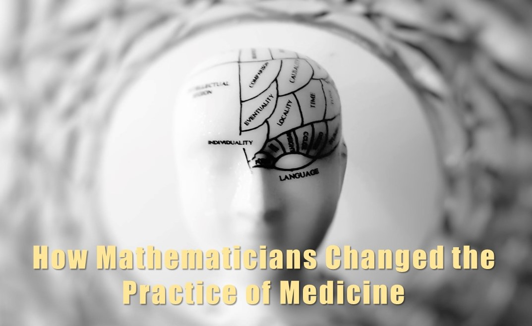 How Mathematicians Changed Medical Practice